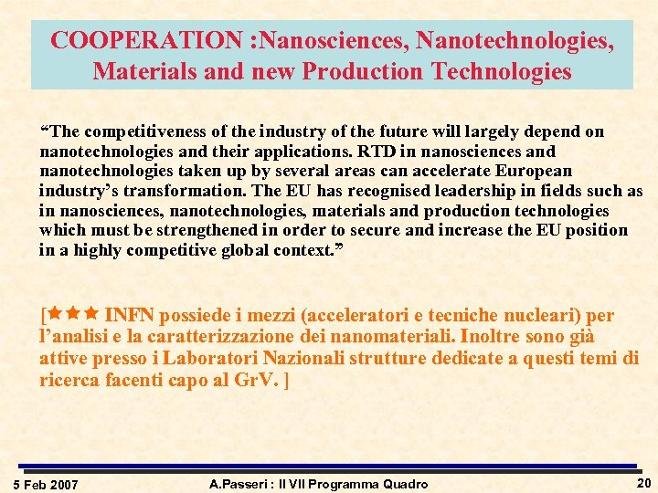 "COOPERATION : Nanosciences, Nanotechnologies, Materials and new Production Technologies ""The competitiveness of the industry"