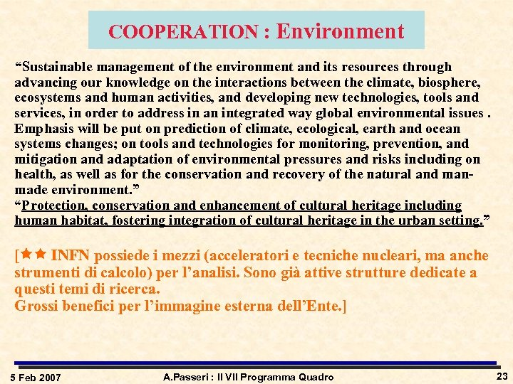 "COOPERATION : Environment ""Sustainable management of the environment and its resources through advancing our"