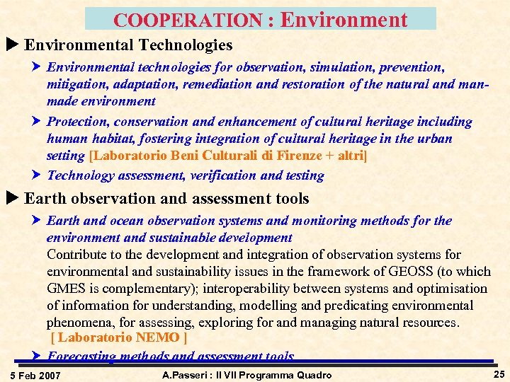 COOPERATION : Environment u Environmental Technologies Environmental technologies for observation, simulation, prevention, mitigation, adaptation,