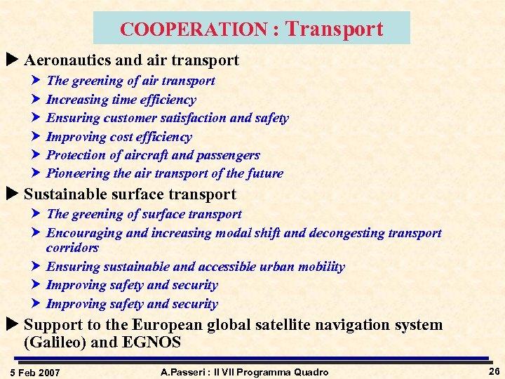 COOPERATION : Transport u Aeronautics and air transport The greening of air transport Increasing