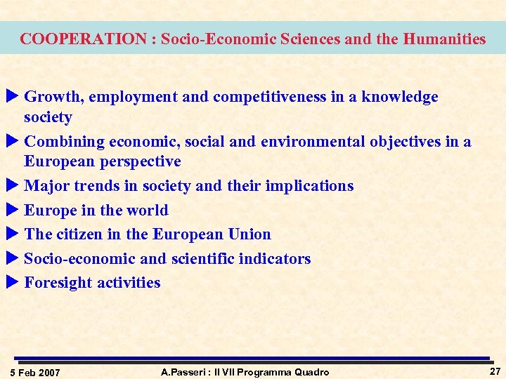COOPERATION : Socio-Economic Sciences and the Humanities u Growth, employment and competitiveness in a