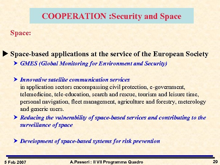 COOPERATION : Security and Space: u Space-based applications at the service of the European