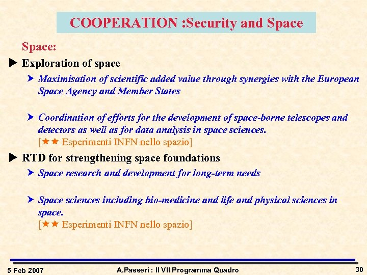 COOPERATION : Security and Space: u Exploration of space Maximisation of scientific added value