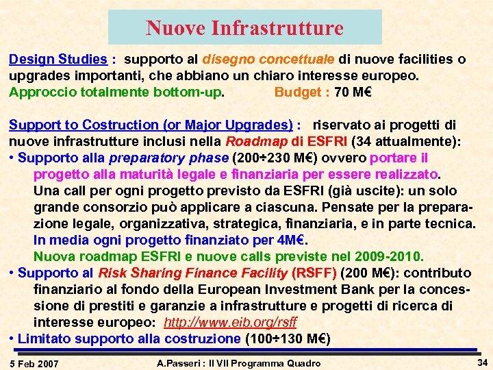 Nuove Infrastrutture Design Studies : supporto al disegno concettuale di nuove facilities o upgrades