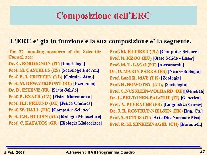 Composizione dell'ERC L'ERC e' gia in funzione e la sua composizione e' la seguente.