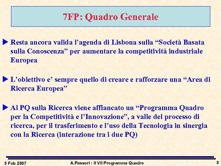 """7 FP: Quadro Generale u Resta ancora valida l'agenda di Lisbona sulla """"Società Basata"""