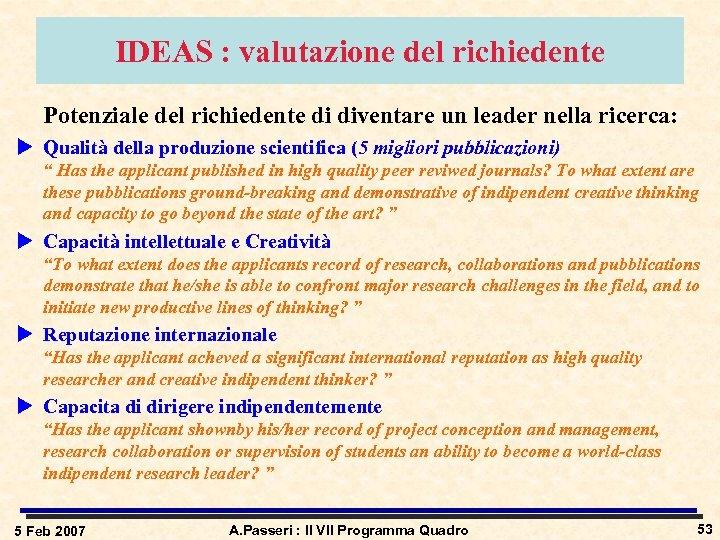 IDEAS : valutazione del richiedente Potenziale del richiedente di diventare un leader nella ricerca: