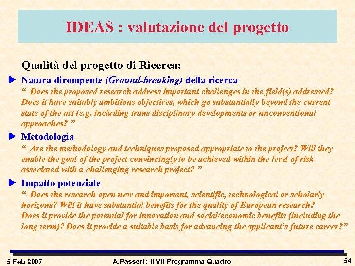 IDEAS : valutazione del progetto Qualità del progetto di Ricerca: u Natura dirompente (Ground-breaking)
