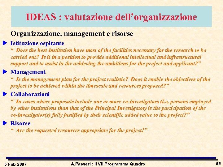 """IDEAS : valutazione dell'organizzazione Organizzazione, management e risorse u Istituzione ospitante """" Does the"""