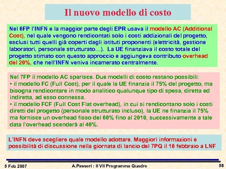 Il nuovo modello di costo Nel 6 FP l'INFN e la maggior parte degli