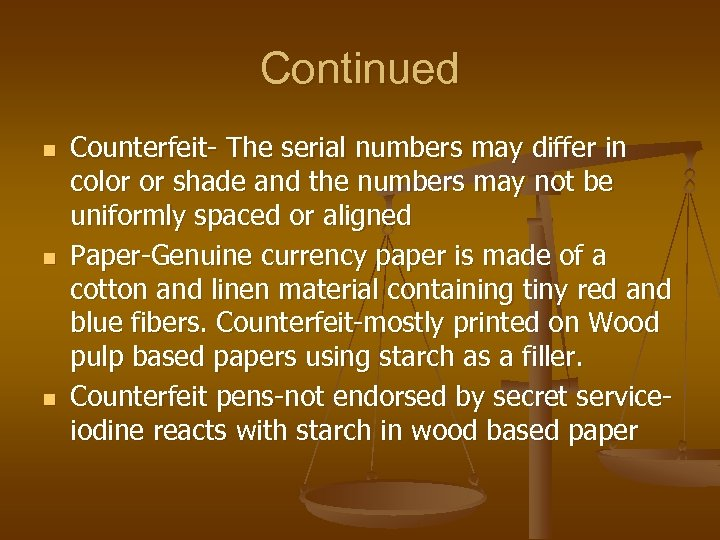 Continued n n n Counterfeit- The serial numbers may differ in color or shade