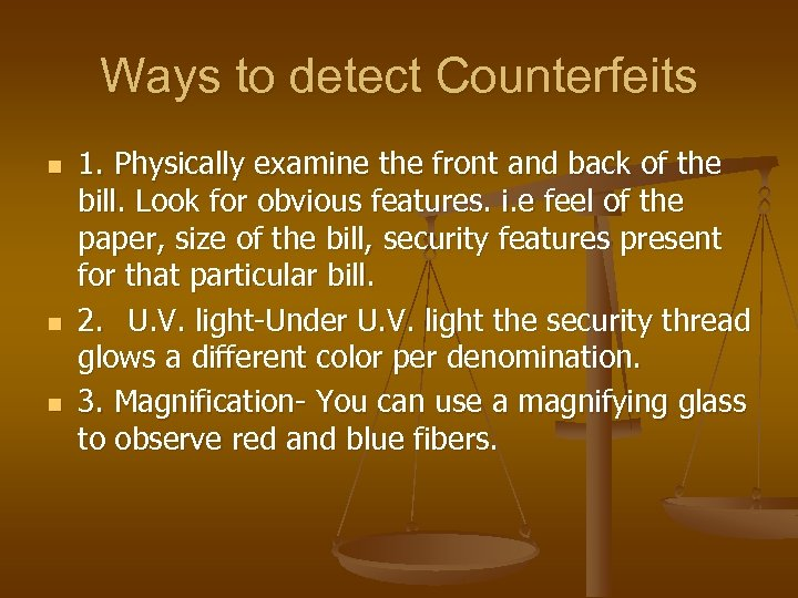 Ways to detect Counterfeits n n n 1. Physically examine the front and back