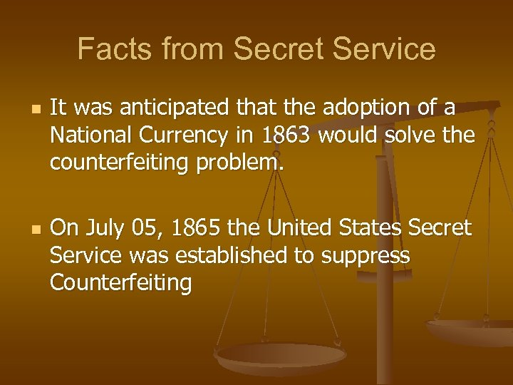 Facts from Secret Service n n It was anticipated that the adoption of a