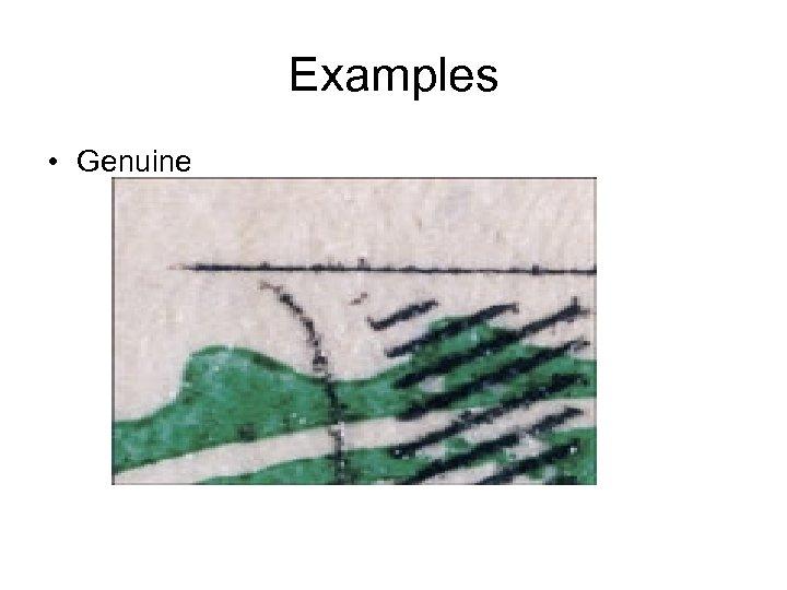 Examples • Genuine
