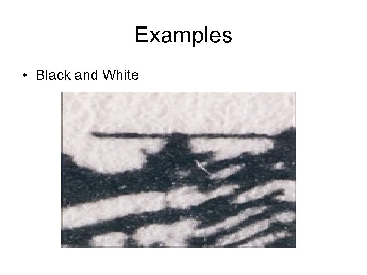 Examples • Black and White