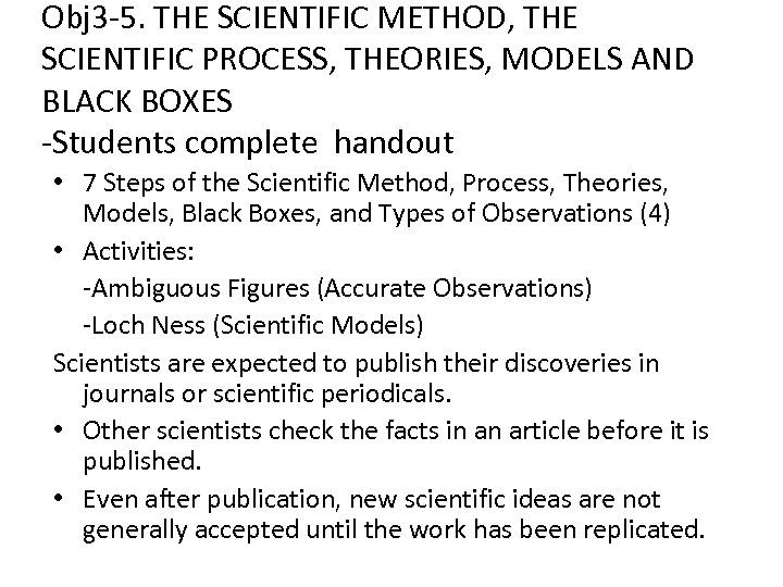 Obj 3 -5. THE SCIENTIFIC METHOD, THE SCIENTIFIC PROCESS, THEORIES, MODELS AND BLACK BOXES
