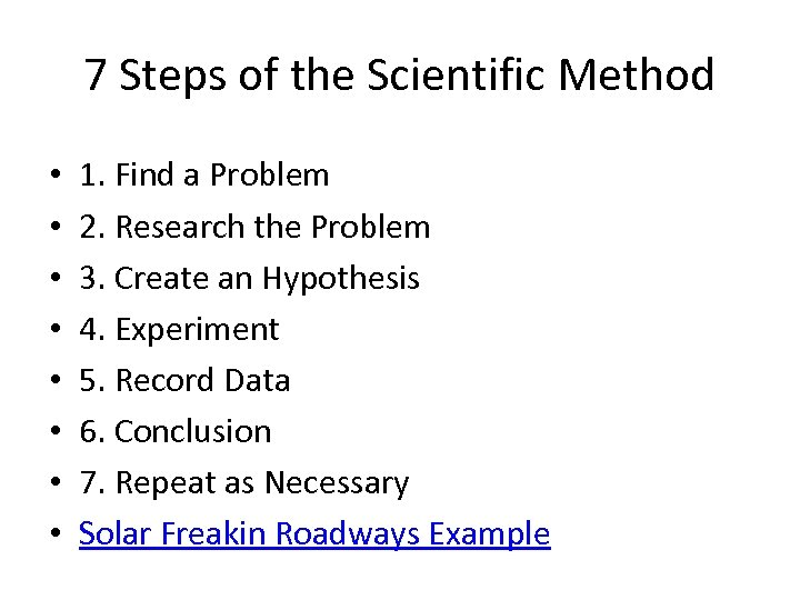 7 Steps of the Scientific Method • • 1. Find a Problem 2. Research