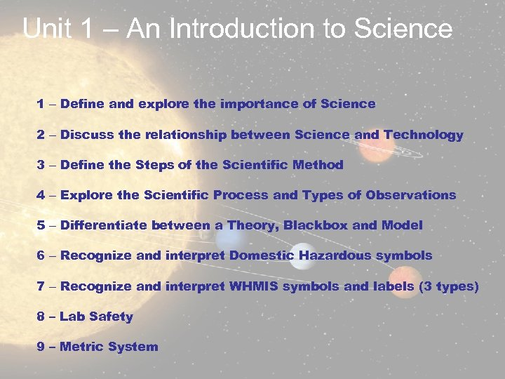 Unit 1 – An Introduction to Science 1 – Define and explore the importance
