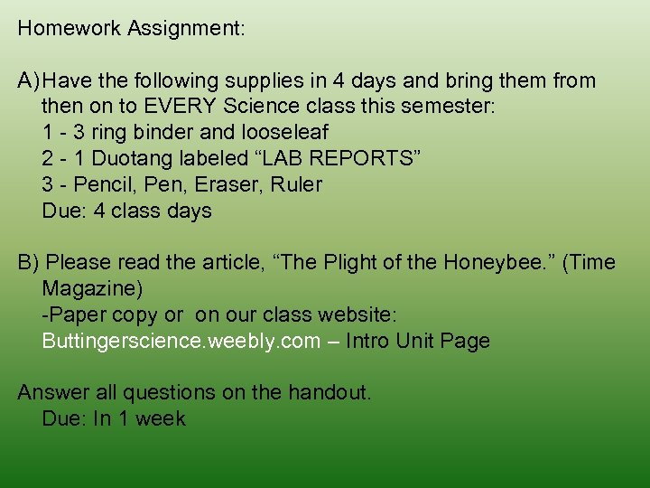 Homework Assignment: A) Have the following supplies in 4 days and bring them from
