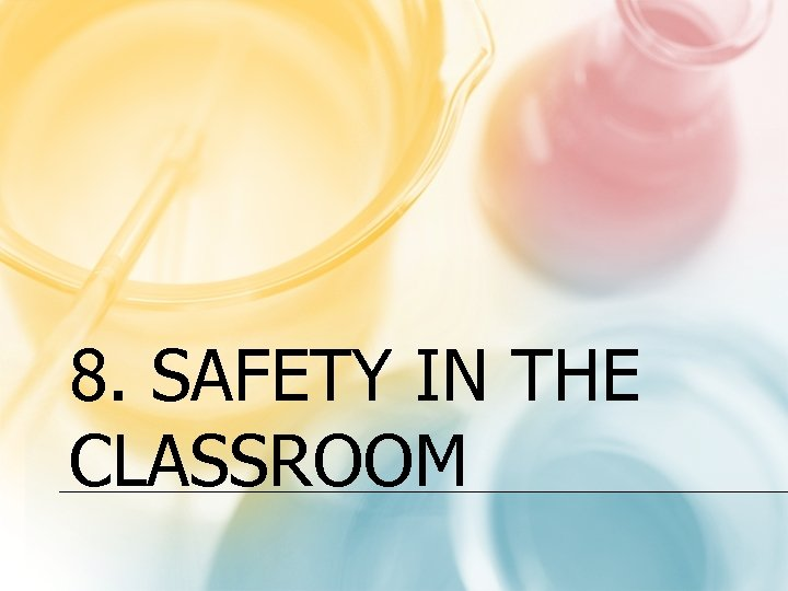 8. SAFETY IN THE CLASSROOM