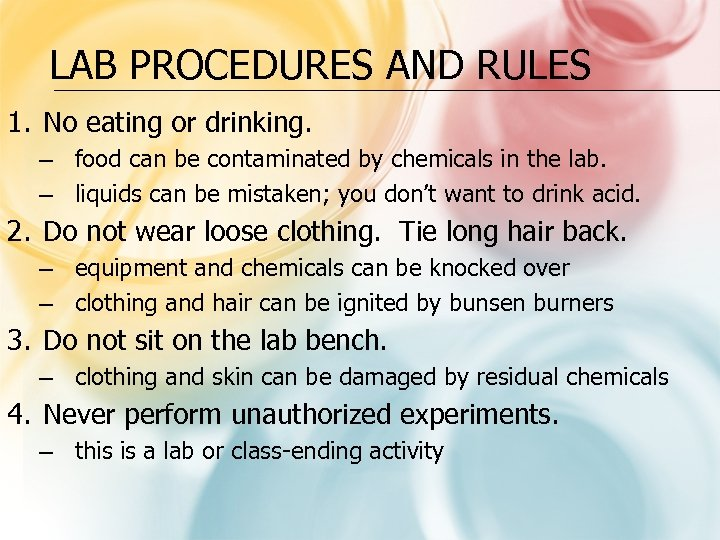 LAB PROCEDURES AND RULES 1. No eating or drinking. – food can be contaminated