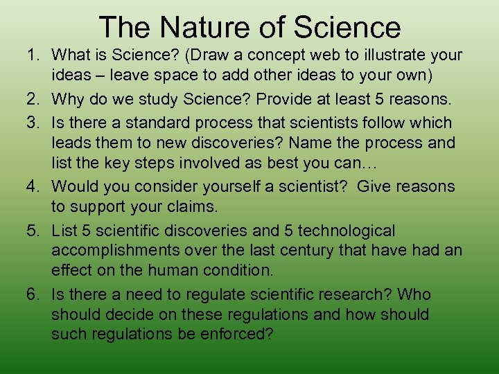 The Nature of Science 1. What is Science? (Draw a concept web to illustrate
