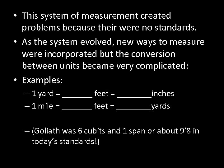 • This system of measurement created problems because their were no standards. •