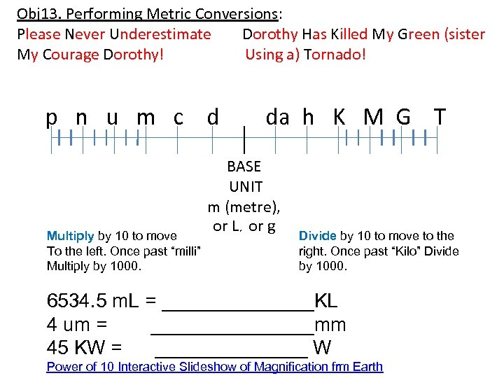 Obj 13. Performing Metric Conversions: Please Never Underestimate Dorothy Has Killed My Green (sister