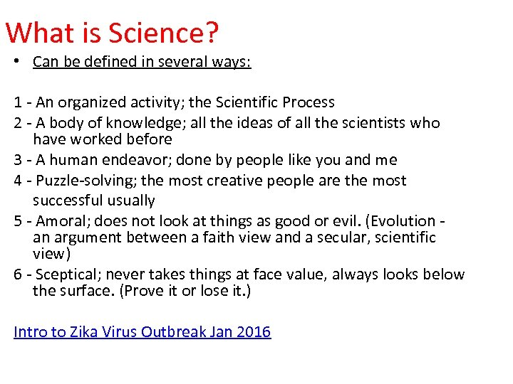 What is Science? • Can be defined in several ways: 1 - An organized