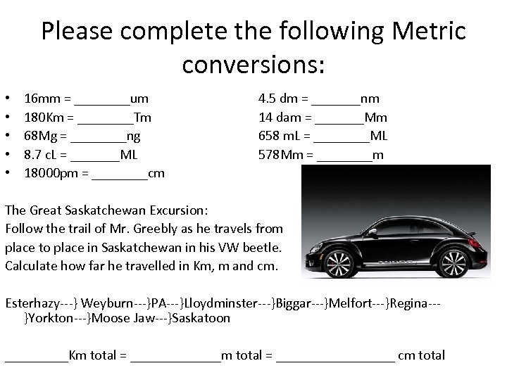 Please complete the following Metric conversions: • • • 16 mm = ____um 180