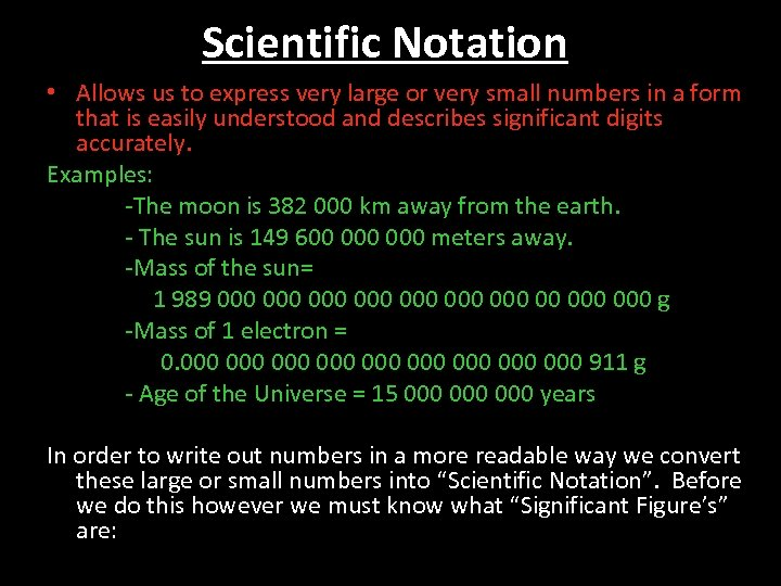 Scientific Notation • Allows us to express very large or very small numbers in