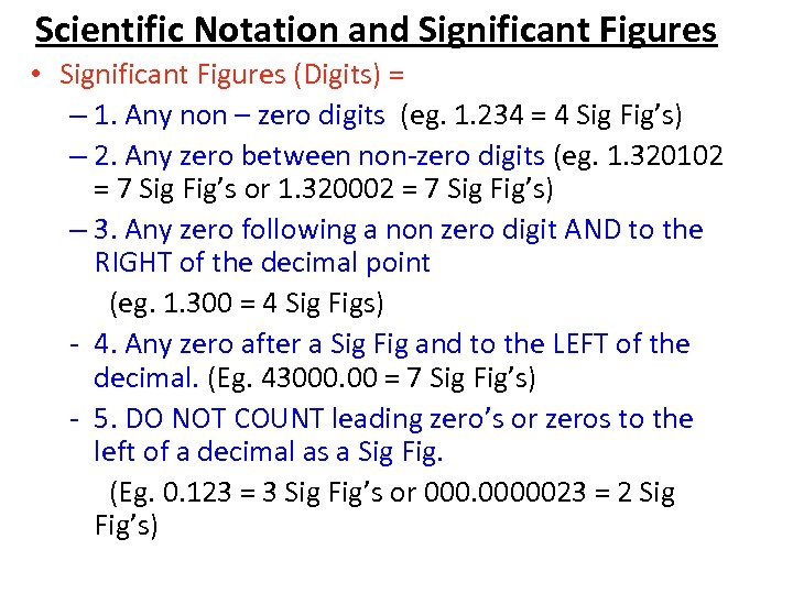 Scientific Notation and Significant Figures • Significant Figures (Digits) = – 1. Any non