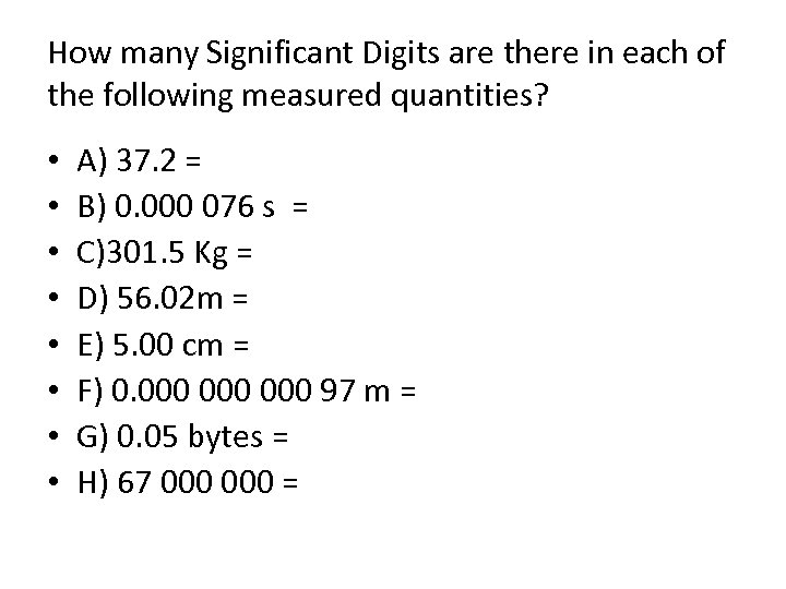 How many Significant Digits are there in each of the following measured quantities? •