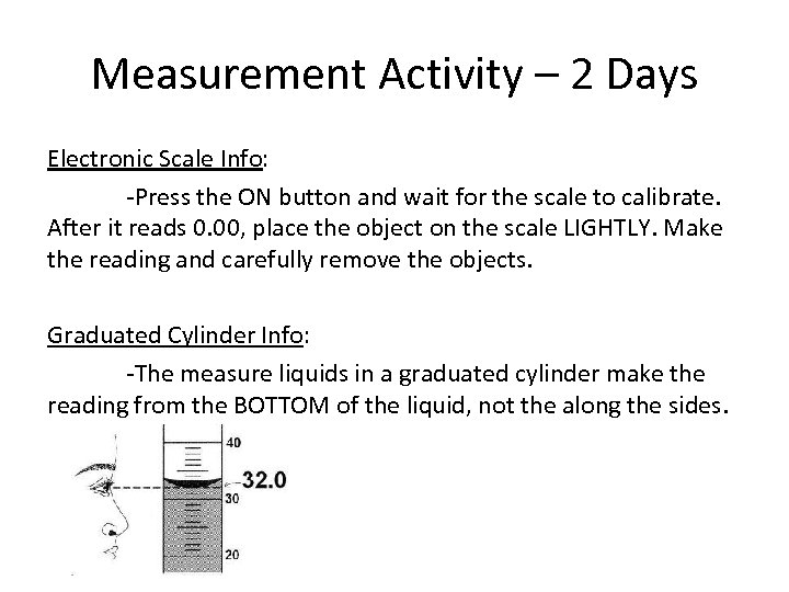 Measurement Activity – 2 Days Electronic Scale Info: -Press the ON button and wait