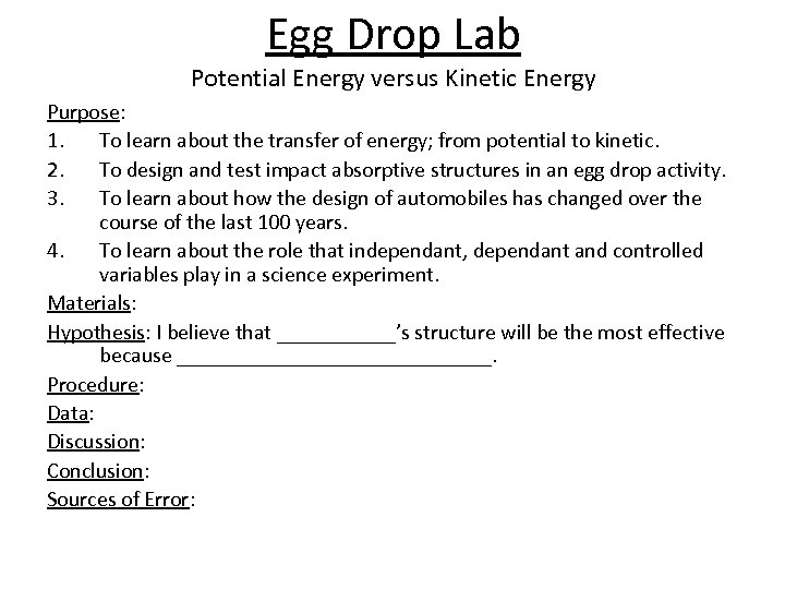 Egg Drop Lab Potential Energy versus Kinetic Energy Purpose: 1. To learn about the