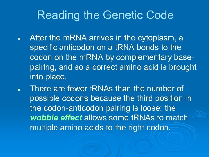 Reading the Genetic Code l l After the m. RNA arrives in the cytoplasm,