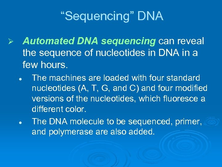 """Sequencing"" DNA Automated DNA sequencing can reveal the sequence of nucleotides in DNA in"