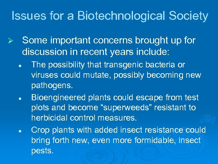 Issues for a Biotechnological Society Some important concerns brought up for discussion in recent