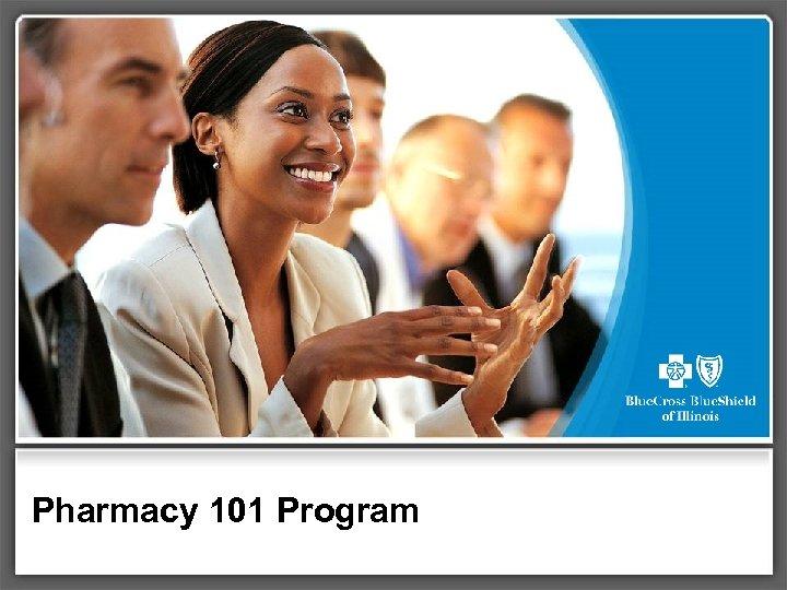 Pharmacy 101 Program