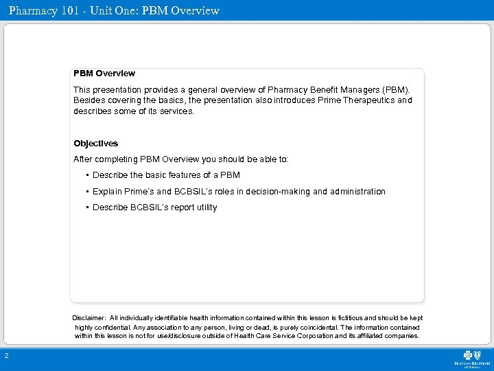 Pharmacy 101 - Unit One: PBM Overview This presentation provides a general overview of