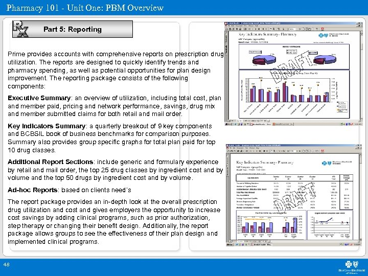 Pharmacy 101 - Unit One: PBM Overview Part 5: Reporting Prime provides accounts with