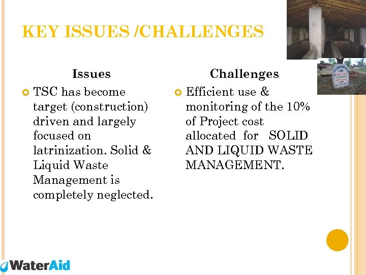 KEY ISSUES /CHALLENGES Issues TSC has become target (construction) driven and largely focused on