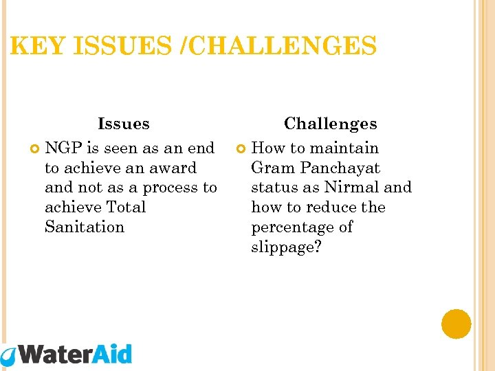 KEY ISSUES /CHALLENGES Issues NGP is seen as an end to achieve an award