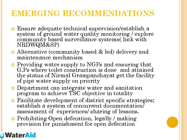 EMERGING RECOMMENDATIONS Ensure adequate technical supervision/establish a system of ground water quality monitoring /