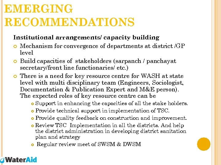EMERGING RECOMMENDATIONS Institutional arrangements/ capacity building Mechanism for convergence of departments at district /GP
