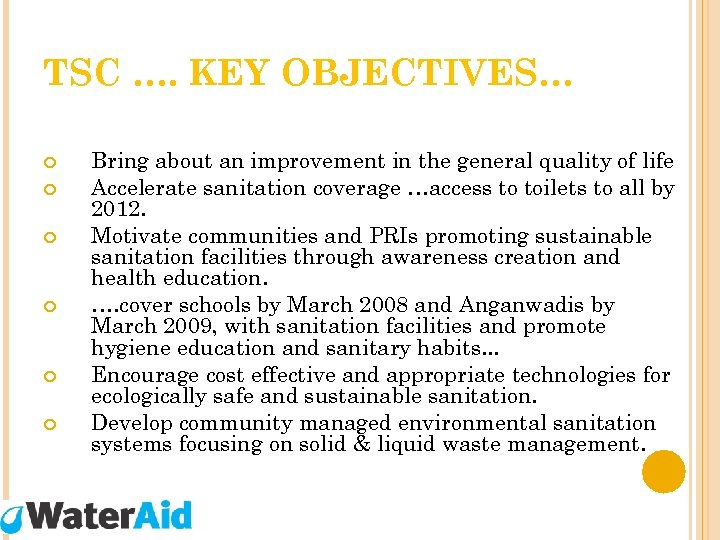 TSC …. KEY OBJECTIVES… Bring about an improvement in the general quality of life