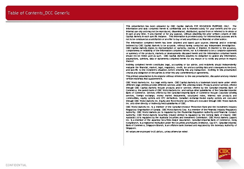 Table of Contents_DCC Generic This presentation has been prepared by CIBC Capital Markets FOR