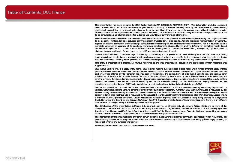 Table of Contents_DCC France This presentation has been prepared by CIBC Capital Markets FOR