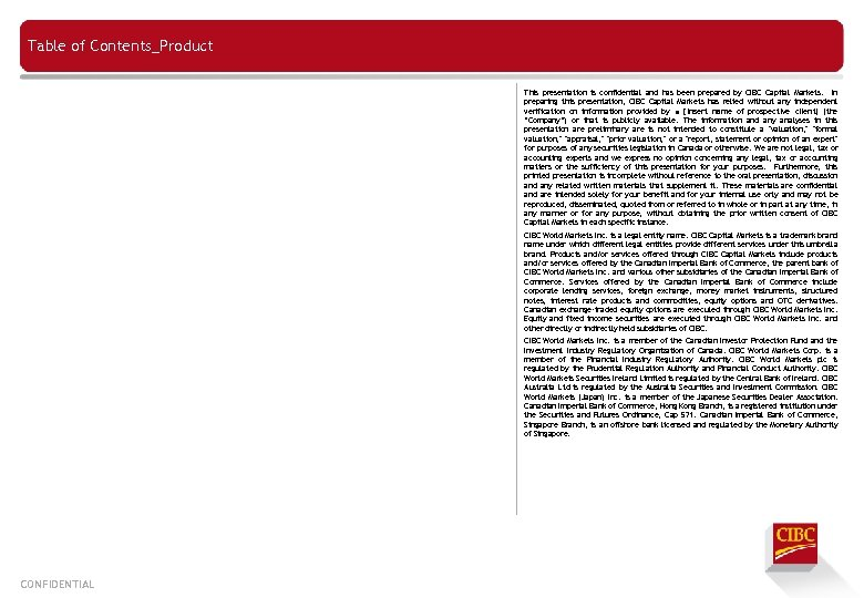 Table of Contents_Product This presentation is confidential and has been prepared by CIBC Capital