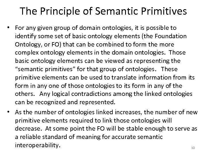 The Principle of Semantic Primitives • For any given group of domain ontologies, it
